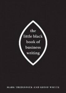 The Little Black Book of Business Writing by Mark Tredinnick