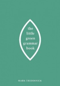 The Little Green Grammar Book by Mark Tredinnick